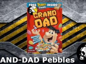 GRAND-DAD! Pebbles