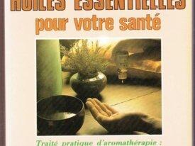 R301, Guy Roulier, Les huiles essentielles