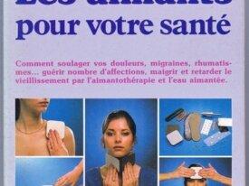 Dr Louis Donnet, Les aimants pour votre santé