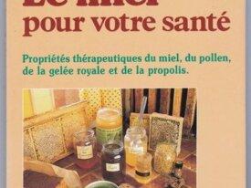 Jean-Luc Darrigol, Le miel bon pour la santé