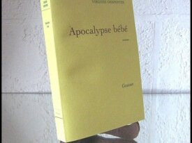 R705, Virgine Despentes, apocalypse bébé