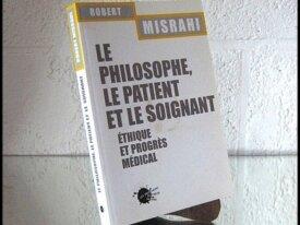 R706, Robert Misrahi, le philosophe, le patient