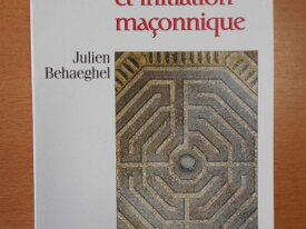 Symboles et Initiations Maçonnique (J. Behaeghel)