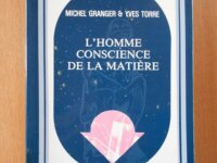L'Homme Conscience de la Matière (Michel Granger) 1