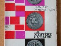 Le Mystère Cathare (Ernest Fornairon) 1