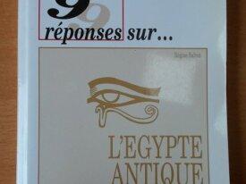 99 Réponses sur l'Egypte Antique (Régine Salvat)