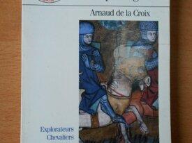 Sur les Routes du Moyen Age (Arnaud de la Croix)