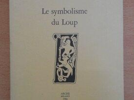 Le Symbolisme du Loup (Christophe Levalois)