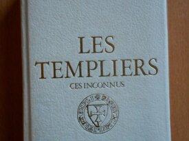 Les Templiers, ces Inconnus (Laurent Dailliez)
