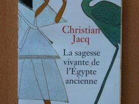 La Sagesse Vivante de l'Egypte Ancienne (C. Jacq)