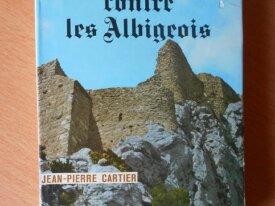 Histoire de la Croisade contre les Albigeois
