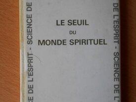 Le Seuil du Monde Spirituel (Rudolf Steiner)