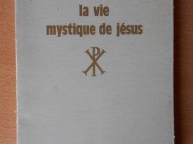La Vie Mystique de Jésus (H. Spencer Lewis)