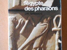 L'Egypte des Pharaons (Jean Marc Brissaud)