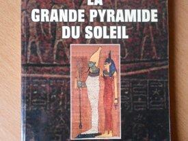 Kheops, la Grande Pyramide du Soleil (J. Dallière)