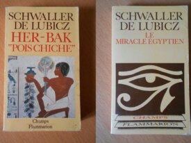 Her-Bak et Le Miracle Egyptien (Schw. de Lubicz)