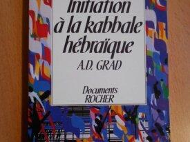 Initiation à la Kabbale Hébraïque (A.D. Grad)