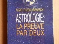 Astrologie, la Preuve par Deux (S. Fuzeau-Braesch) 1