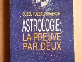Astrologie, la Preuve par Deux (S. Fuzeau-Braesch)