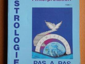 Astrologie, Approche de l'Interprétation, tome 1