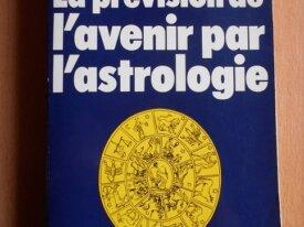 Prévision de l'Avenir par l'Astrologie (Barbault)