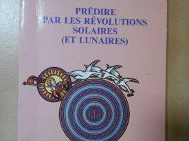 Prédire par Révolutions Solaires (Denis Labouré)