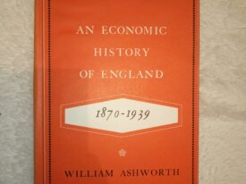 Ashworth, Economic History of England (1870-1939)