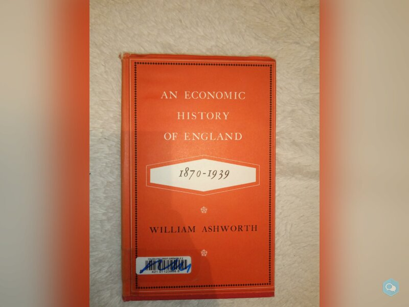 Ashworth, Economic History of England (1870-1939) 1