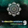 La Elección Enistana 9 | Final