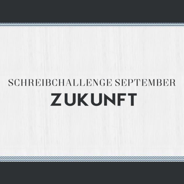 Schreibchallenge September: Zukunft 1.png