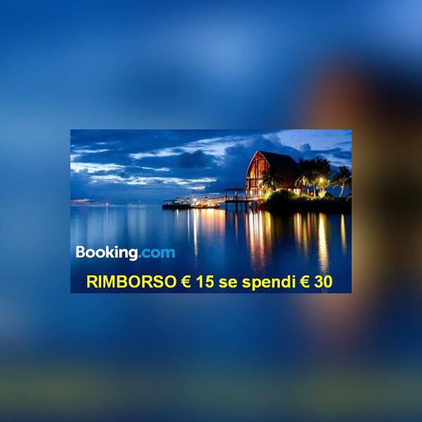 BOOKING: RIMBORSO € 15 DOPO UN SOGGIORNO DI € 30