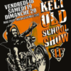 11ème KELT Old School show