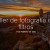 Taller de fotografía con filtros 17 DE FEBRERO DE