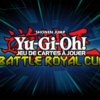 Yu - Gi - Oh ! Battle Royal Cup !