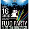 Fluo Party: MAX TESTA @ Mezzani (PR) il 16 Giugno