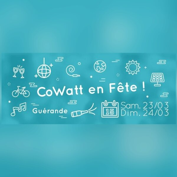 CoWatt en fête ! AG, Ateliers, Débats - Guérande