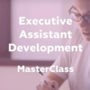 Executive Assistant Development