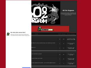 creer un forum : 40 Oz Orgasm