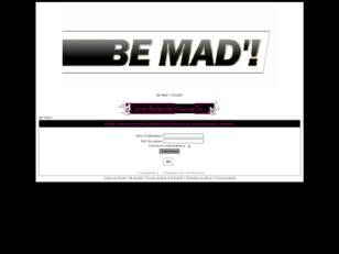 creer un forum : BE MAD'!