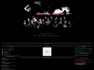 Forum gratuit : What's up, Vampire?