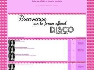 Le forum Officiel de Disco Le Spectacle