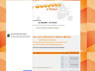 La Gazette d'Urban --- Le Forum ---