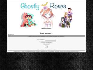 creer un forum : Ghostly Roses