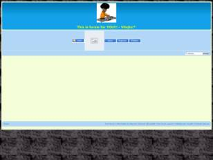 This is forum for YOU!!!