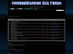 MrNoobWarrior Sux Forum