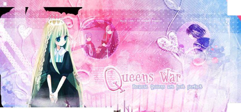 Queens War ♥