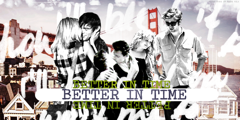 ♣ BETTER IN TIME