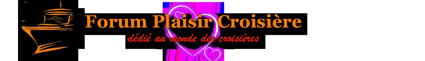 Plaisir Croisière Forum