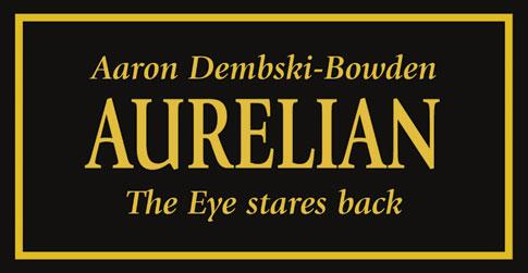 [Horus Heresy] Aurelian d'Aaron Dembski-Bowden 138232Aurelianthumb