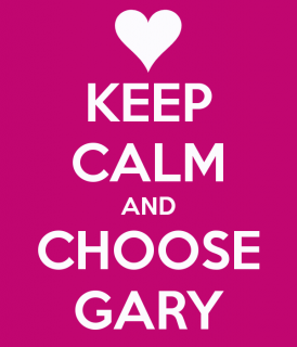 Keep calm and carry on - Page 2 138682keepcalmandchoosegary